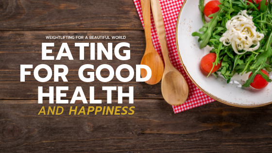 EATING FOR GOOD HEALTH-AND HAPPINESS