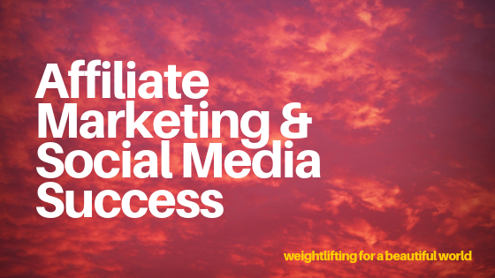 AFFILIATE MARKETING SOCIAL MEDIA-SUCCESS