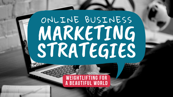 ONLINE BUSINESS MARKETING STRATEGIES