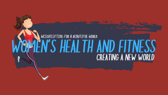 WOMEN HEALTH FITNESS-CREATING A NEW WORLD