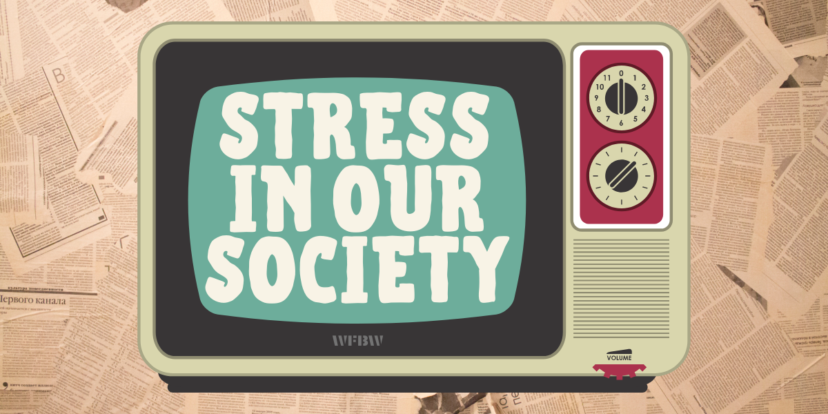 STRESS-IN OUR SOCIETY