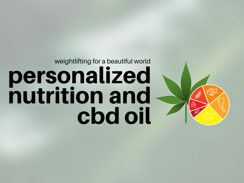 PERSONALIZED NUTRITION AND CBD OIL