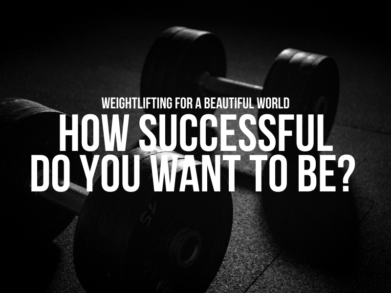 How successful do you want to be?