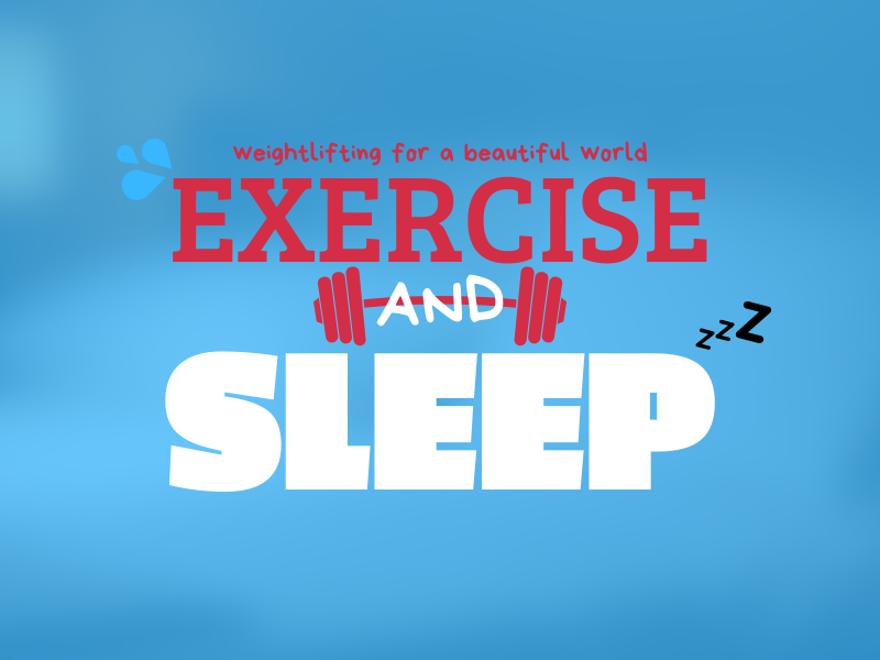 EXERCISE AND SLEEP