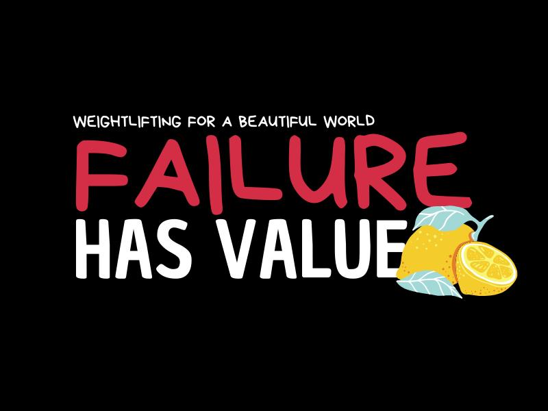 FAILURE HAS VALUE