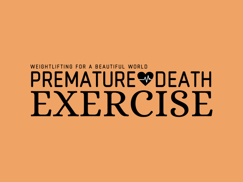 PREMATURE DEATH-EXERCISE