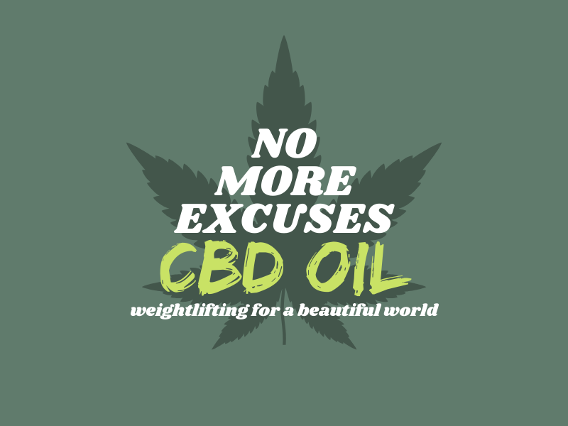 NO MORE EXCUSES, CBD OIL