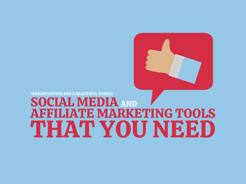 SOCIAL MEDIA AND AFFILIATE MARKETING TOOLS THAT YOU NEED