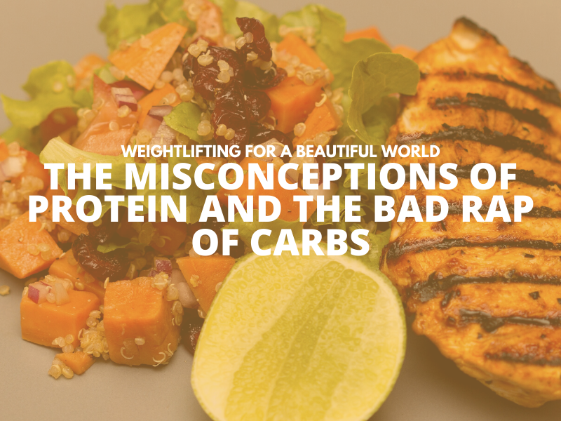 THE MISCONCEPTIONS OF PROTEIN AND THE BAD RAP OF CARBS