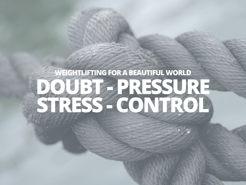 DOUBT – PRESSURE – STRESS – CONTROL