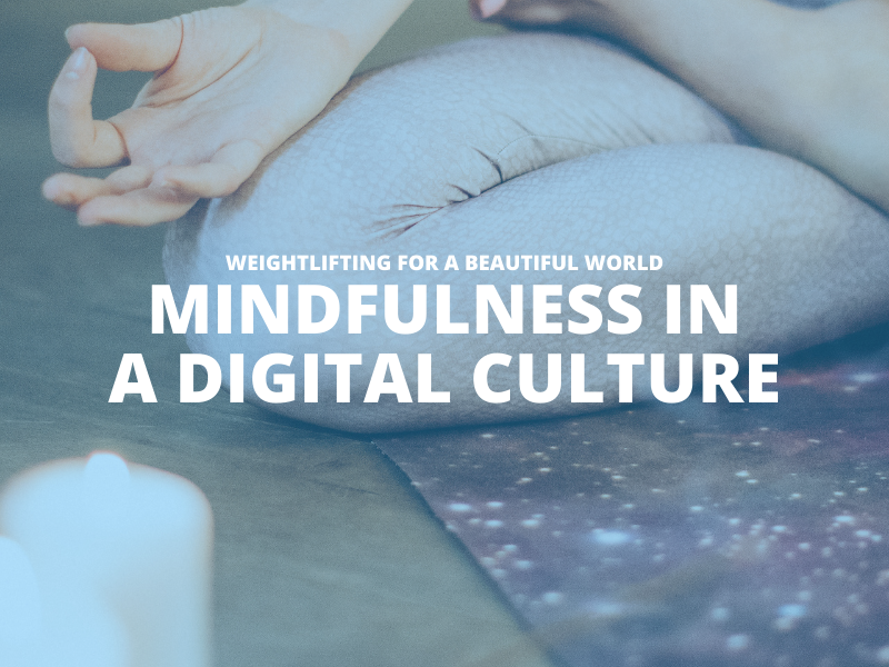 MINDFULNESS IN A DIGITAL CULTURE