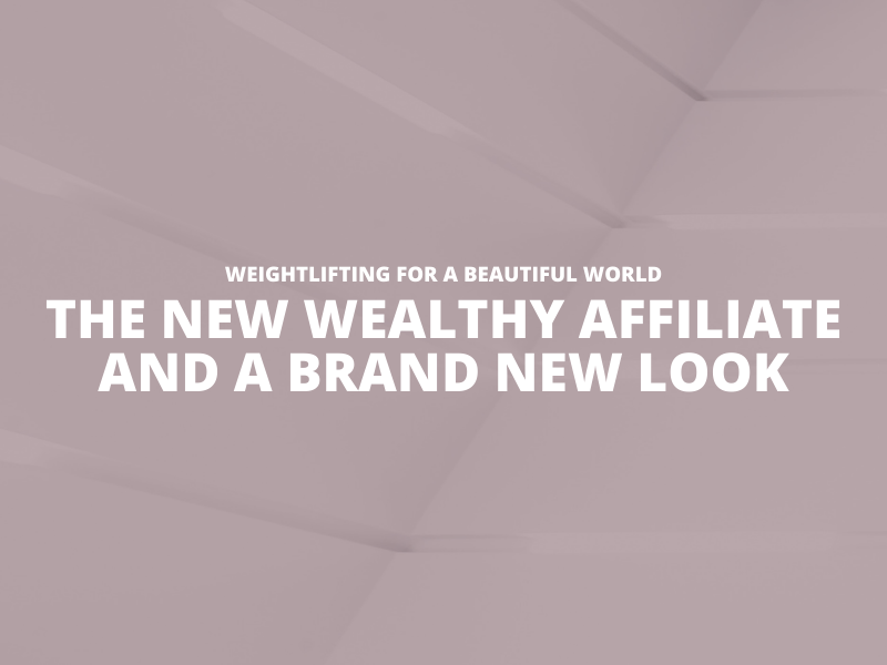 THE NEW WEALTHY AFFILIATE AND A BRAND NEW LOOK