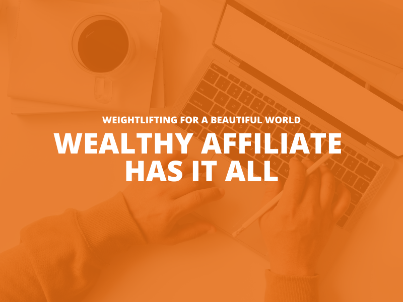 WEALTHY AFFILIATE HAS IT ALL