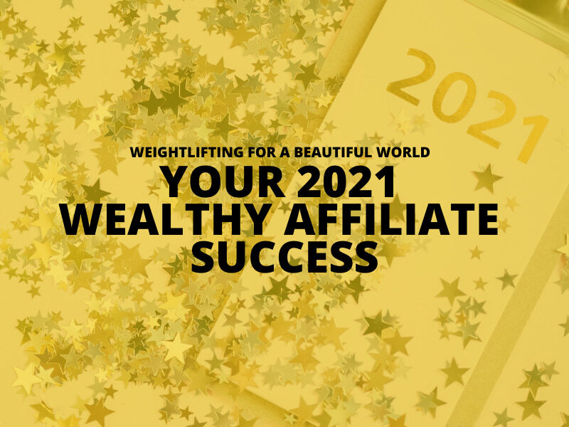 YOUR 2021 WEALTHY AFFILIATE SUCCESS