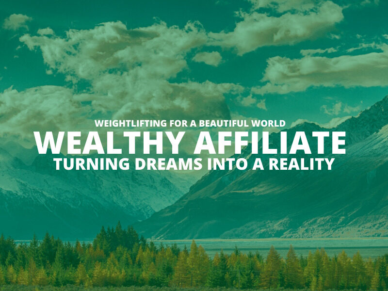 WEALTHY AFFILIATE TURNING DREAMS INTO A REALITY